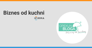 Biznes od kuchni - Opiekun Bloga